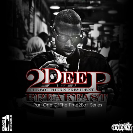 2 Deep – Breakfast (Hosted By DJ 007 & DJ Charlie White)