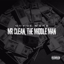 Gucci Mane - Mr. Clean, The Middle Man mixtape cover art