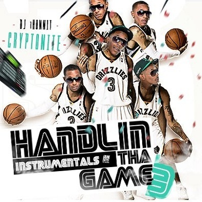 DJ P Exclusivez & DJ 1Hunnit Presents Handlin Tha Game 3 x Highly Connected [Mixtapes]