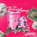 Mika Luciano - The Throw Aways  mixtape cover art
