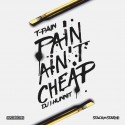 T-Pain - Pain Ain't Cheap (#TMix) mixtape cover art