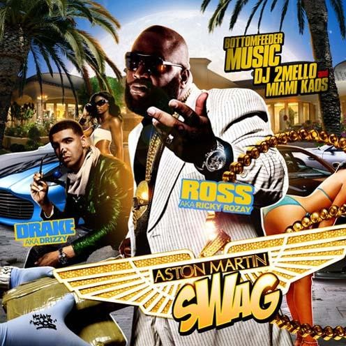 Drake & Rick Ross - Aston Martin Swag Mixtape