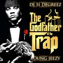 Young Jeezy - The Godfather Of The Trap mixtape cover art