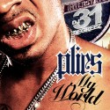 Plies - My World mixtape cover art