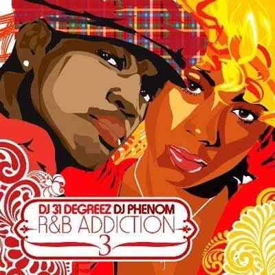 DJ 31 Degreez, DJ Phenom › R&B Addiction, Part 3 (Listen or Download)