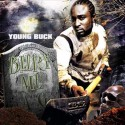 Young Buck - Bury Me A G mixtape cover art