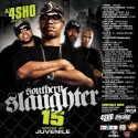 Southern Slaughter 15 (Hosted By Juvenile) mixtape cover art