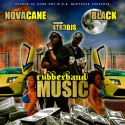 Novacane & Black - Rubberband Music mixtape cover art