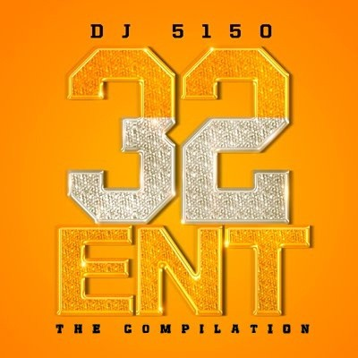 32 Ent x DJ 5150 – The Compilation [Mixtape]