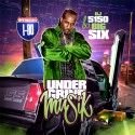 Big Six - Under Grind Musik mixtape cover art