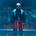EastSide Michael Ray - Persuit Of A Dream mixtape cover art
