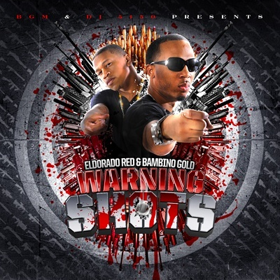 DJ 5150, Eldorado Red & Bambino Gold – Warning Shots [Mixtape]