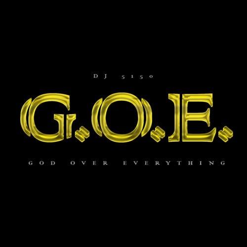 DJ 5150 – G.O.E. (God Over Everything) [Mixtape]