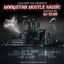 Hoodstar Hustle Music (Hosted By Calliope Var) mixtape cover art