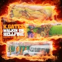 K.Gates - Walking On Hell Fire mixtape cover art