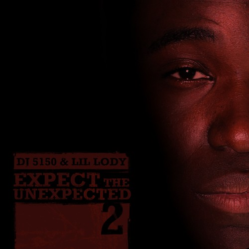 Lil Lody – Expect The Unexpected 2 [Mixtape]