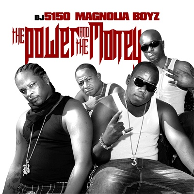 Magnolia Boyz & DJ 5150 – The Power And The Money (Mixtape)