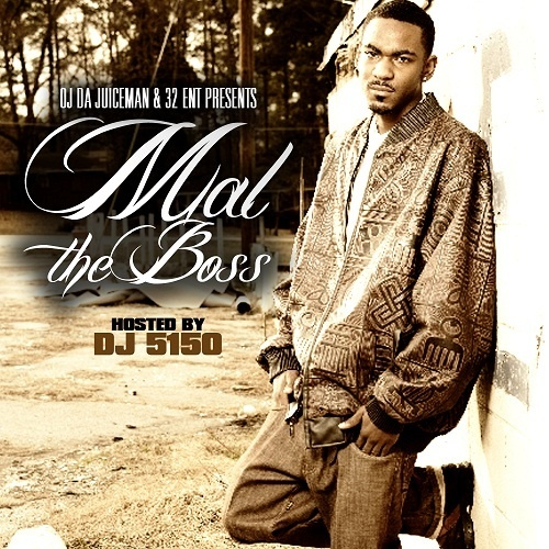 OJ Da Juiceman & 32 Ent Presents Mal The Boss [Mixtape]