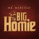 Mr. Marcelo - The Big Homie mixtape cover art