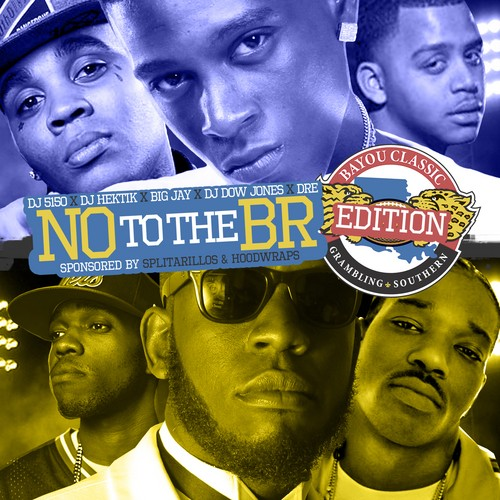 DJ 5150 x DJ Hektik x DJ Dow Jones x Big Jay x Dre – N.O. To The B.R. 10 (Bayou Classic Edition) [Mixtape]