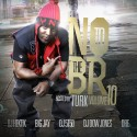 N.O. To The B.R. 10 (Hosted By Turk) mixtape cover art