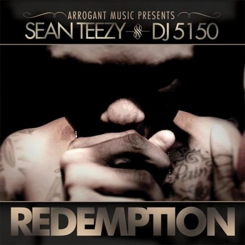 Sean Teezy & DJ 5150 – Redemption [Mixtape]
