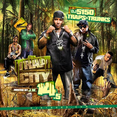 DJ 5150 & Traps-N-Trunks – Trap City 14.5 (Hosted By JW) [Mixtape]