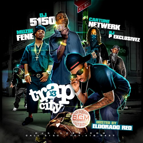 DJ 5150, Muzik Fene, P Exclusivez, Cartune Netwerk – Trap City 13 (Mixtape)