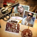 Ray Vicks & Lil Boosie - Under Investigation mixtape cover art