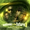 Welcome To The Future 3 (Hosted By Sy Ari Da Kid) mixtape cover art