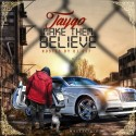 Taygo - Make Them Believe mixtape cover art
