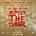 Cash Daddy & Its Nique - Murder The Throne mixtape cover art