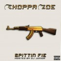 Choppa Zoe - Spittin Fie mixtape cover art