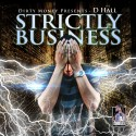 D Hall - Strictly Business mixtape cover art