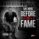 Dave Wayne - Before The Fame mixtape cover art