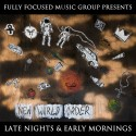 Fully Focused Music Group - Late Nights, Early Mornings mixtape cover art