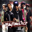 Gwopp Squad - Playtime Over mixtape cover art