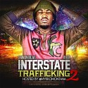 Interstate Trafficking 2 (Hosted By Mykko Montana) mixtape cover art