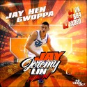 Jay Hen Gwoppa - Jay Jeremy Lin Hen mixtape cover art