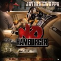 Jay Hen Gwoppa - No Hamburger mixtape cover art