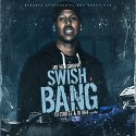 Jay Hen Gwoppa - Swish Bang mixtape cover art