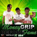 Money Grip - Before The Fame mixtape cover art