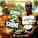 Montega The Mobsta - Born 2 Shine mixtape cover art