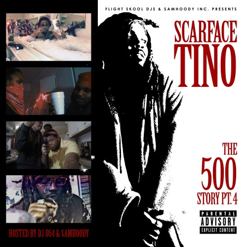 scarface-tino-the-500-story-4-dj-864-sam-hoody