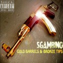 S.Gambino - Gold Barrels & Bronze Tips mixtape cover art