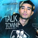 Talk Of The Town 4 (Hosted By Kap G) mixtape cover art