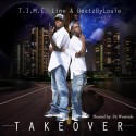 T.I.M.E. Line & BeatzByLouie - Takeover mixtape cover art