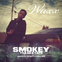 Waxx - Smokey Tha Mixtape mixtape cover art