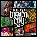 Maceo - Mexico City 2 mixtape cover art