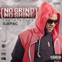 DJ6Pac - No Grind No Shine mixtape cover art